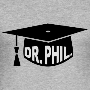 Graduation Party - PhD - Gift - Dr. phil. Hoodies & Sweatshirts - Men's Slim Fit T-Shirt