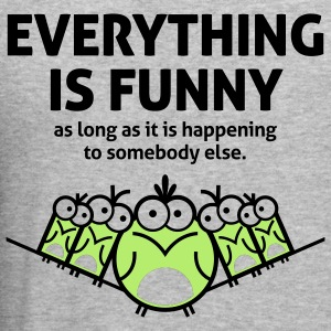 Everything Is Funny 2 (2c)++ Pullover - Männer Slim Fit T-Shirt