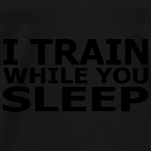 I Train While You Sleep Duffel Bag - Men's Premium T-Shirt