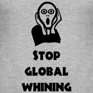 Stop Global Whining - Männer Slim Fit T-Shirt