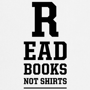 read books not shirts T-Shirts - Cooking Apron