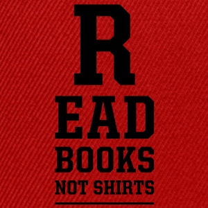 read books not shirts T-Shirts - Snapback Cap