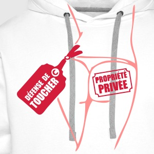 propriete prive defense toucher10 Tee shirts - Sweat-shirt à capuche Premium pour hommes