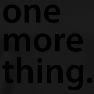 one more thing Baby Body - Männer Premium T-Shirt
