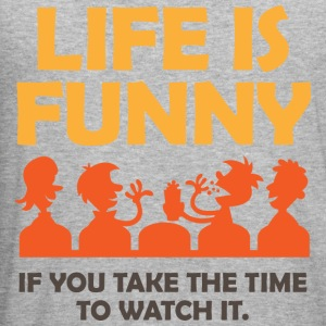 Life Is Funny 4 (dd)++ Sweat-shirts - Tee shirt près du corps Homme