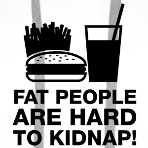 Fat people are hard to kidnap - Männer Premium Hoodie