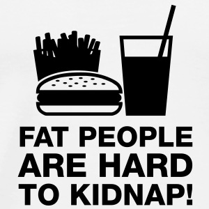 Fat people are hard to kidnap - Männer Premium T-Shirt