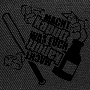 1 Colors - Macht kaputt was euch kaputt macht Molotow-Cocktail T-Shirts - Snapback Cap