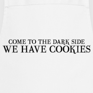 come to the dark side we have cookies T-Shirts - Kochschürze
