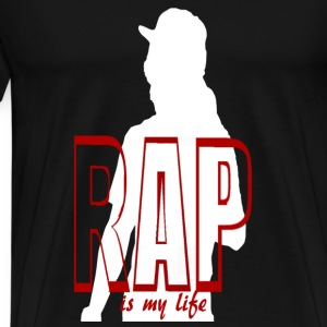 rap is my life Sacs - T-shirt Premium Homme