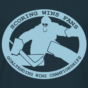 Goaltending Wins Championships Hoodies & Sweatshirts - Men's T-Shirt