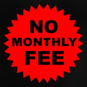 no monthly fee :-: - Baby T-Shirt
