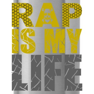 rap is my life Tee shirts - Gourde