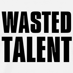 Wasted Talent - Männer Premium T-Shirt