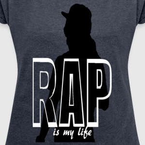 rap is my life Sweatshirts - Dame T-shirt med rulleærmer