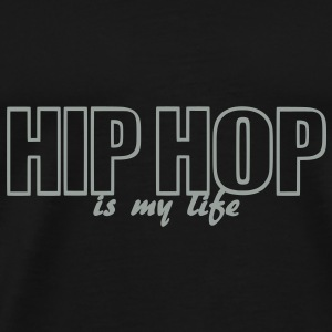 hip hop is my life Tasker - Herre premium T-shirt