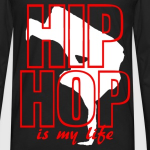 hip hop is my life Tee shirts - T-shirt manches longues Premium Homme