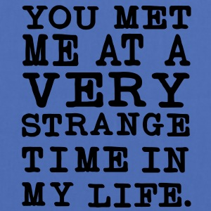 You Met me at a very Strange Time in my Life Pullover - Stoffbeutel