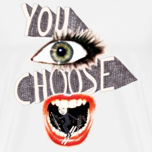 YOU CHOOSE! Pullover - T-shirt Premium Homme