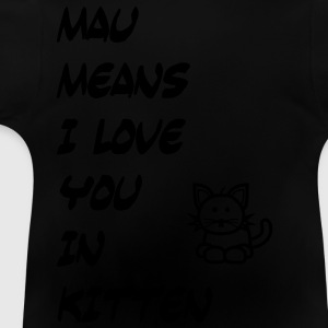 Mau means Kinder Pullover - Baby T-Shirt