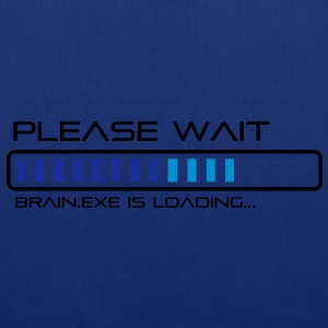 Please Wait - Brain.exe is loading. Tee shirts - Tote Bag