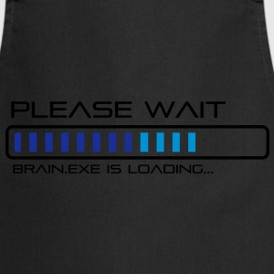 Please Wait - Brain.exe is loading. Tee shirts - Tablier de cuisine