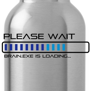 Please Wait - Brain.exe is loading. Tee shirts - Gourde