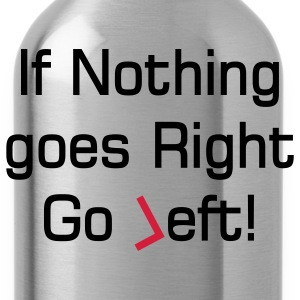 nothing goes right text Polo Shirts - Water Bottle