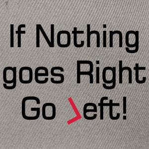 nothing goes right text Polo Shirts - Snapback Cap