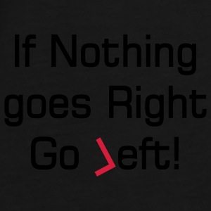 nothing goes right text Bags  - Men's Premium T-Shirt
