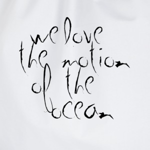 we love the motion of the ocean T-Shirts - Drawstring Bag