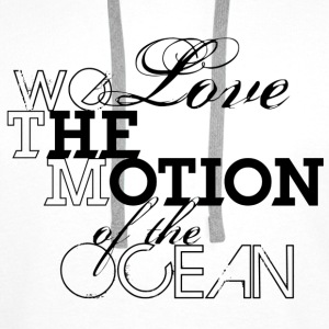 we love the motion of the ocean T-Shirts - Premiumluvtröja herr