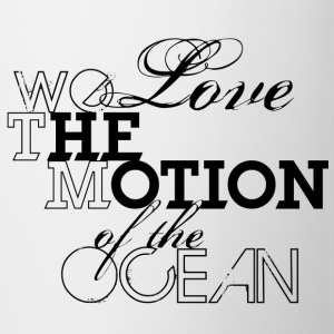 we love the motion of the ocean T-Shirts - Mugg