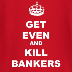GET EVEN AND KILL BANKERS - Baby Long Sleeve T-Shirt