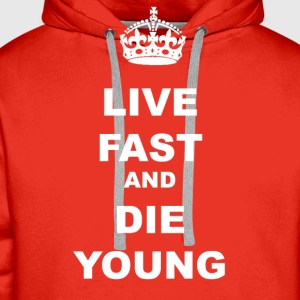 LIVE FAST AND DIE YOUNG - Men's Premium Hoodie