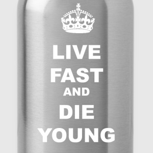 LIVE FAST AND DIE YOUNG - Water Bottle
