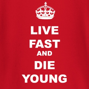 LIVE FAST AND DIE YOUNG - Baby Long Sleeve T-Shirt