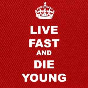 LIVE FAST AND DIE YOUNG - Snapback Cap