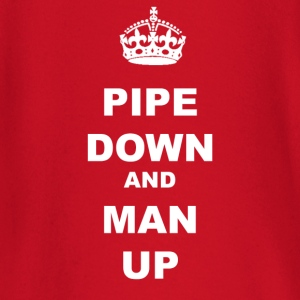 PIPE DOWN AND MAN UP - Baby Long Sleeve T-Shirt