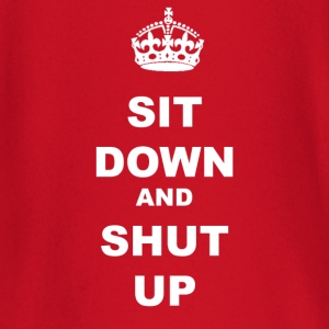 SIT DOWN AND SHUT UP - Baby Long Sleeve T-Shirt