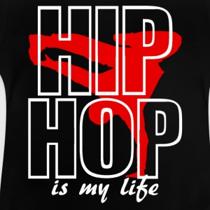 hip hop is my life Shirts - Baby T-Shirt
