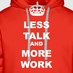 LESS TALK AND MORE WORK - Men's Premium Hoodie