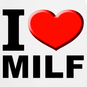 I love milf Tee shirts - Tablier de cuisine
