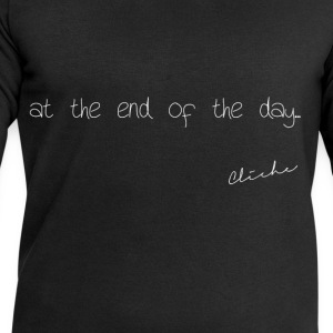 Cliché - at the end of the day - Men's Sweatshirt by Stanley & Stella