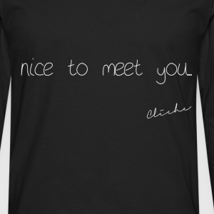 Cliché - nice to meet you - Men's Premium Longsleeve Shirt