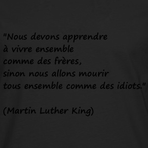 t-shirt citation Martin Luther King - T-shirt manches longues Premium Homme