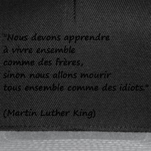 t-shirt citation Martin Luther King - Casquette snapback