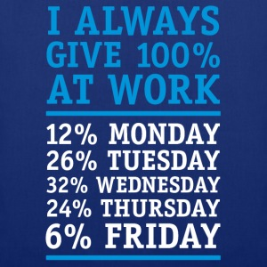 i always give 100% at work T-Shirts - Stoffbeutel