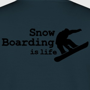 Snow boarding is life with snowboarding Vestes - T-shirt Homme