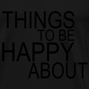 things to be happy about. Sweat-shirts - T-shirt Premium Homme
